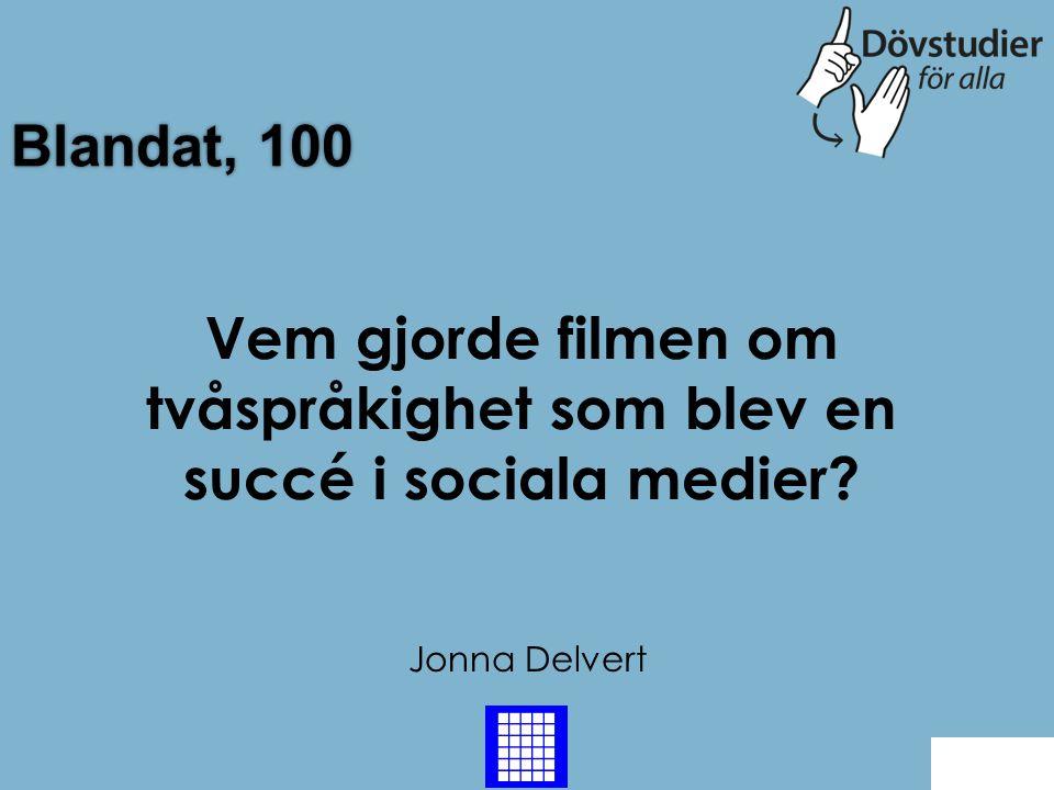 TV serier/Filmer, 300 15 år (2014) Bildades 1999 Back Hur gammal är vår  dövfilmfestival i Sverige?