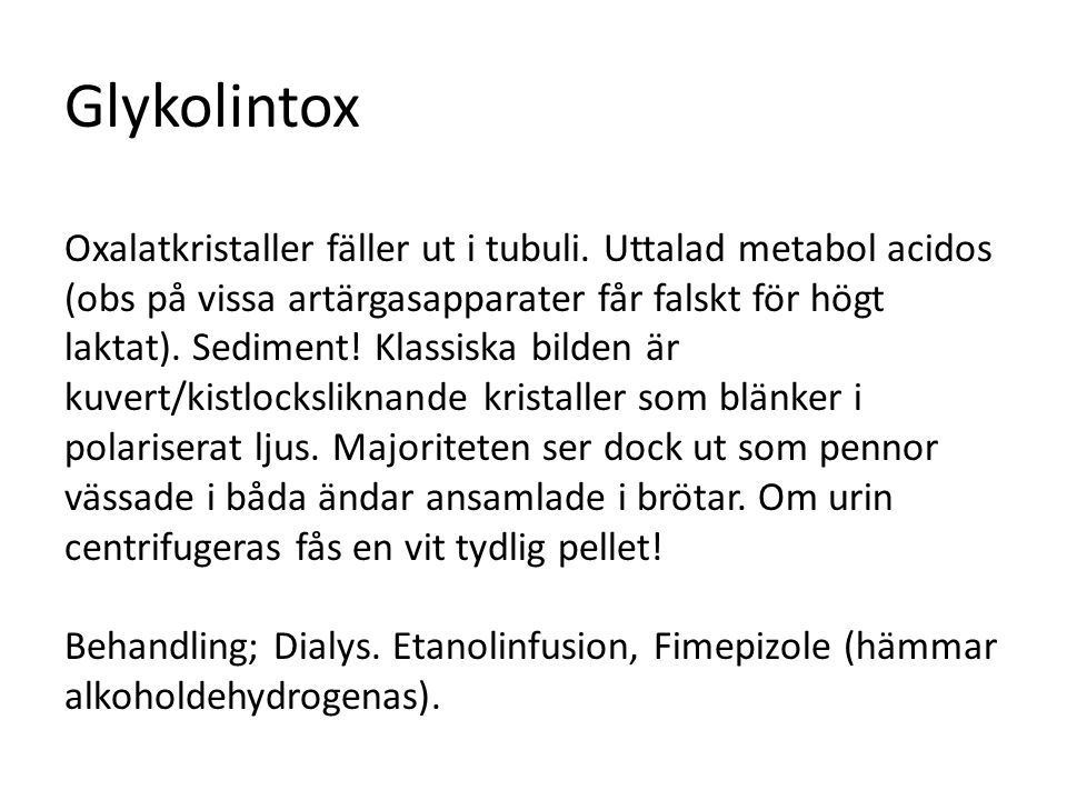 Glykolintox Oxalatkristaller fäller ut i tubuli.