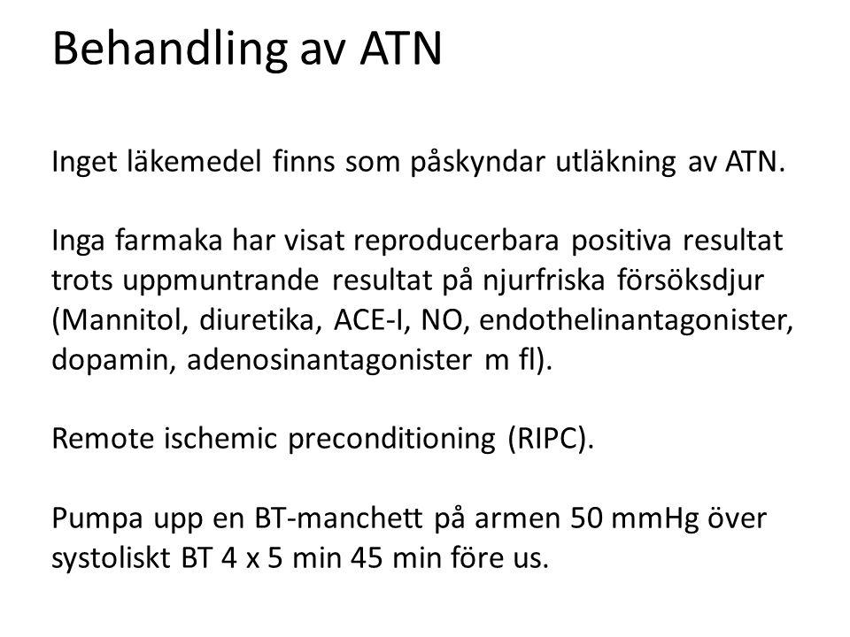 Behandling av ATN Inget läkemedel finns som påskyndar utläkning av ATN. Inga farmaka har visat reproducerbara positiva resultat trots uppmuntrande res