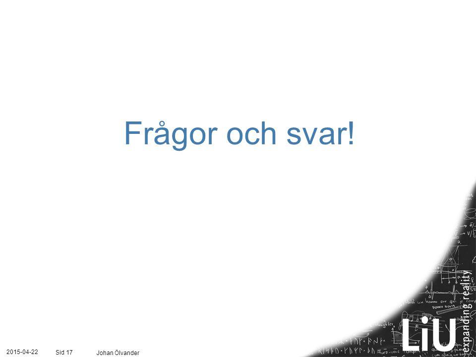 2015-04-22 Johan Ölvander Sid 17 Frågor och svar!