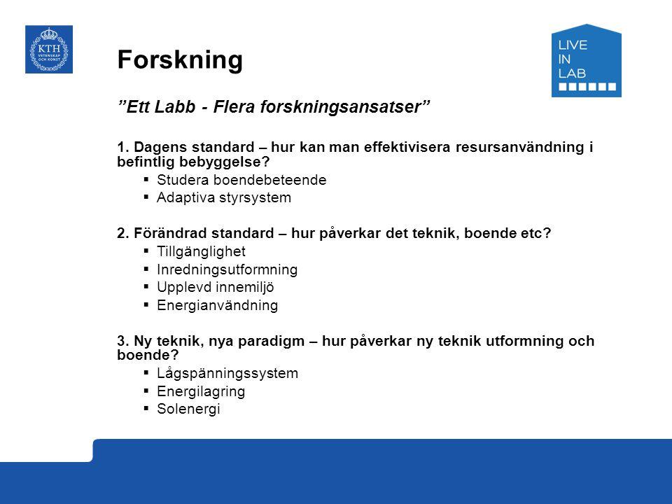 """Forskning """"Ett Labb - Flera forskningsansatser"""" 1. Dagens standard – hur kan man effektivisera resursanvändning i befintlig bebyggelse?  Studera boen"""