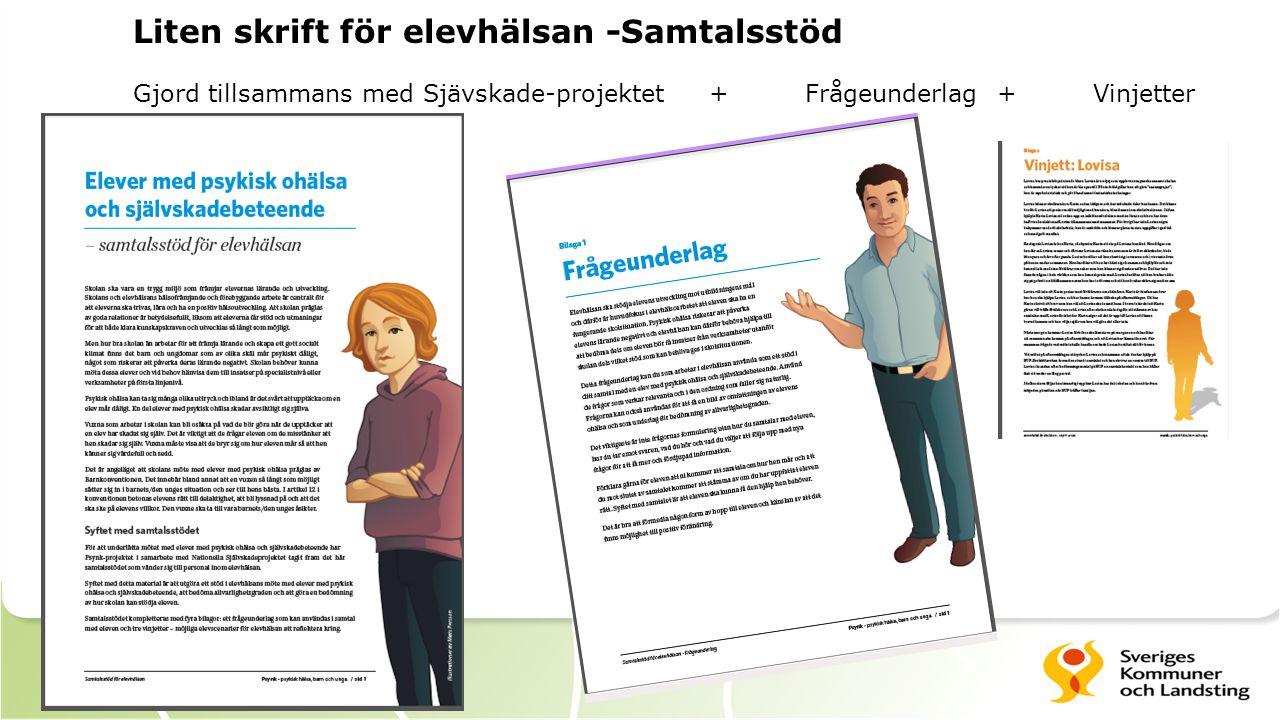 Liten skrift för elevhälsan -Samtalsstöd Gjord tillsammans med Sjävskade-projektet+ Frågeunderlag+ Vinjetter