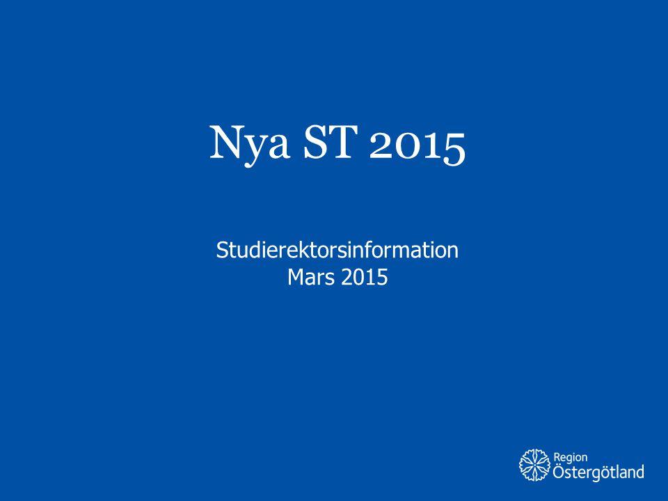 Region Östergötland Nya ST 2015 Studierektorsinformation Mars 2015