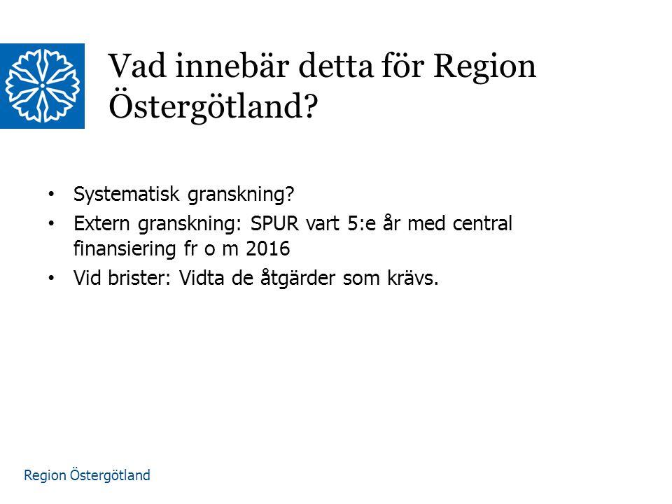 Region Östergötland Vad innebär detta för Region Östergötland.