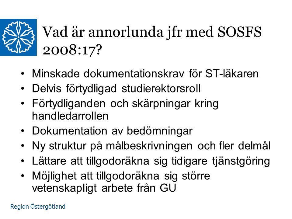 Region Östergötland Vad är annorlunda jfr med SOSFS 2008:17.