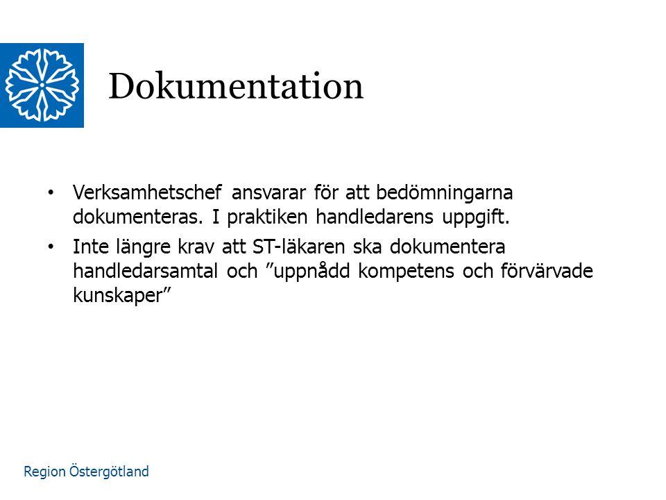 Region Östergötland Dokumentation Verksamhetschef ansvarar för att bedömningarna dokumenteras.