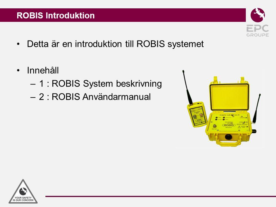 ROBIS Introduktion Detta är en introduktion till ROBIS systemet Innehåll –1 : ROBIS System beskrivning –2 : ROBIS Användarmanual