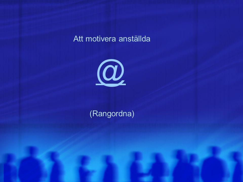 @ Att motivera anställda (Rangordna)