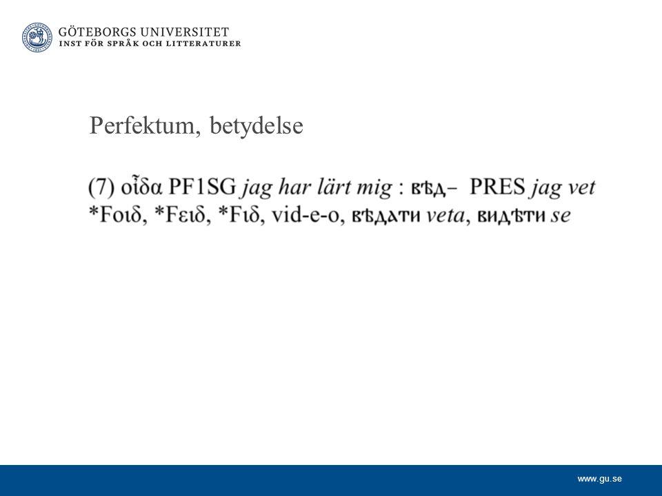 www.gu.se Perfektum, betydelse