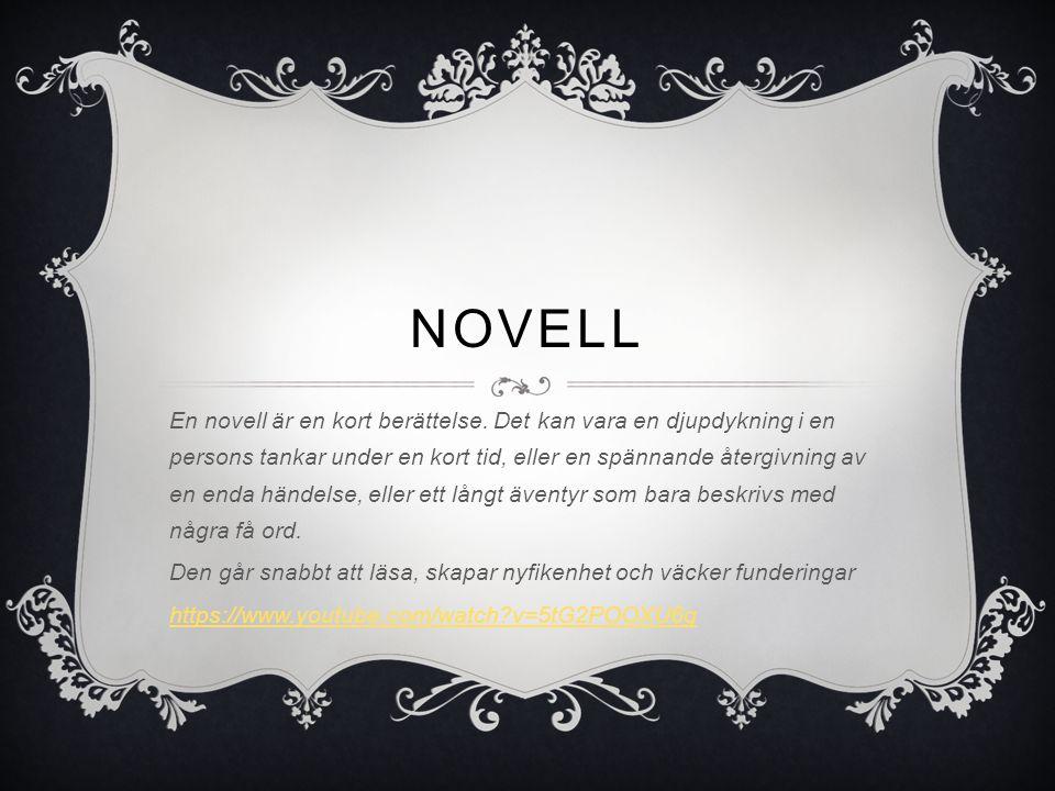 NOVELL En novell är en kort berättelse.