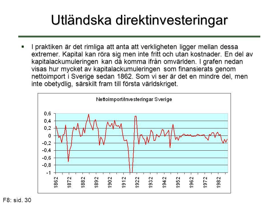 F8: sid. 30 Utländska direktinvesteringar  I praktiken är det rimliga att anta att verkligheten ligger mellan dessa extremer. Kapital kan röra sig me