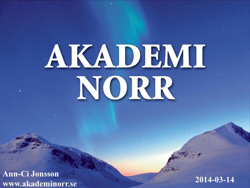 Ann-Ci Jonsson www.akademinorr.se 2014-03-14