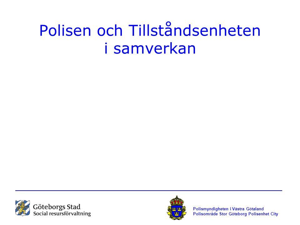 Polismyndigheten i Västra Götaland Polisområde Stor Göteborg Polisenhet City Polisen och Tillståndsenheten i samverkan