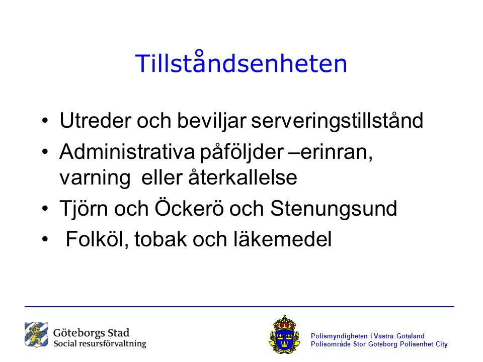 Polismyndigheten i Västra Götaland Polisområde Stor Göteborg Polisenhet City Polisenhet City Svar på remisser från Tillståndsenheten Vid sena serveringstider skall polisens remissvar tillmätas avgörande betydelse Samverkansmöte varje vecka med Tillståndsenheten Deltager i RUS utbildning och Krogar mot Knark