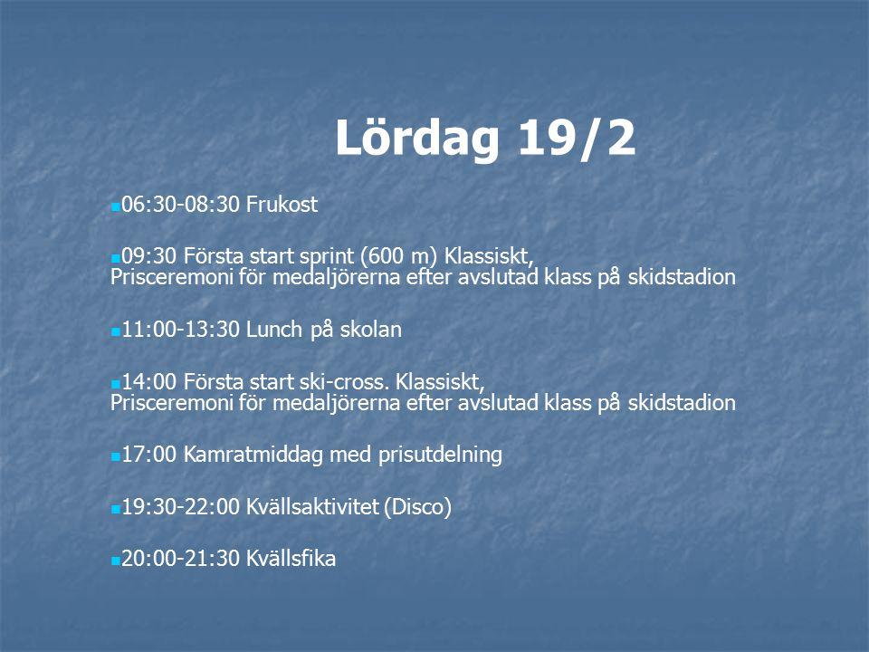 Söndag 20/2 06:00-08:00 Frukost 08:00 Lagledarmöte serveringslokalen skidstadion 09:00 Stafetter.