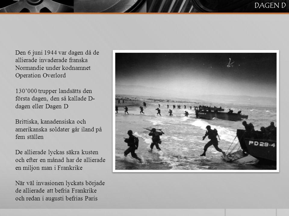 Den 6 juni 1944 var dagen då de allierade invaderade franska Normandie under kodnamnet Operation Overlord 130'000 trupper landsätts den första dagen,
