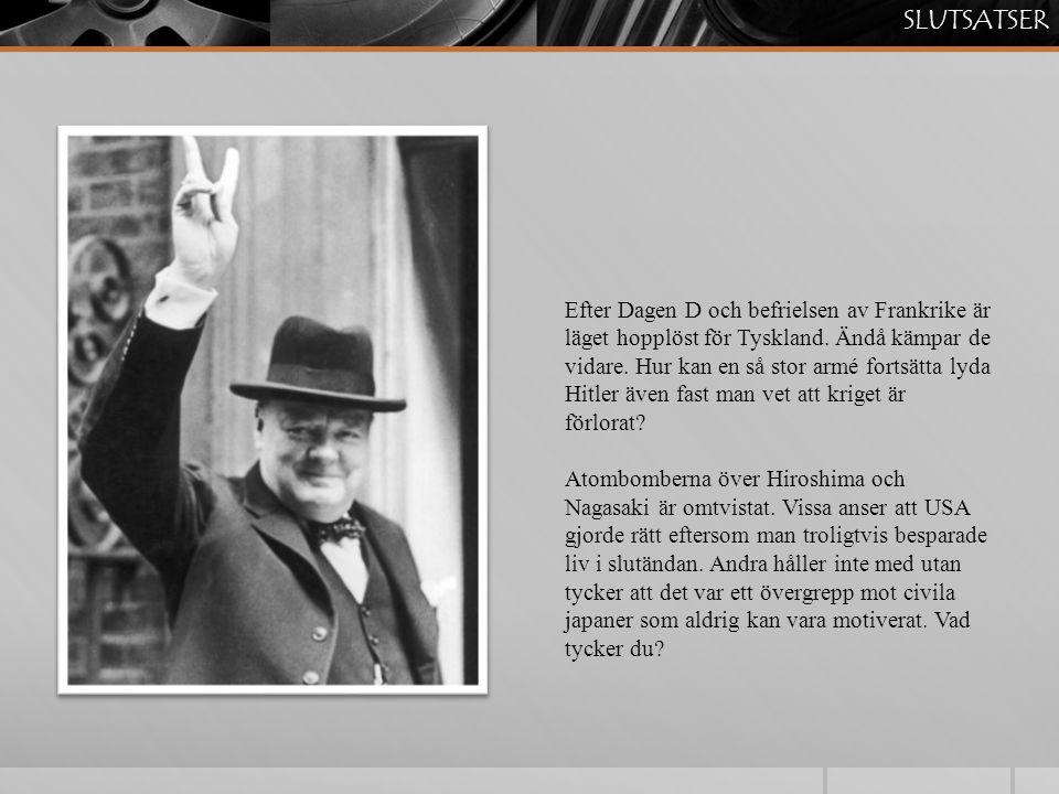 SLUTSATSER Efter Dagen D och befrielsen av Frankrike är läget hopplöst för Tyskland. Ändå kämpar de vidare. Hur kan en så stor armé fortsätta lyda Hit