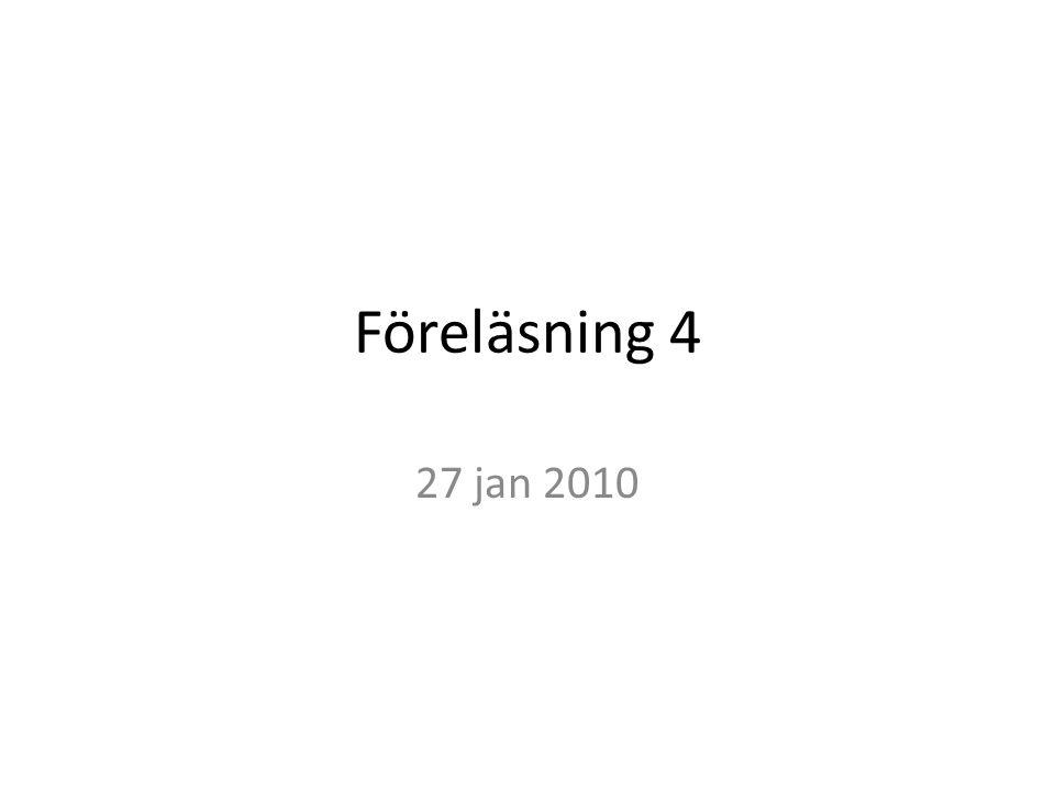 Föreläsning 4 27 jan 2010