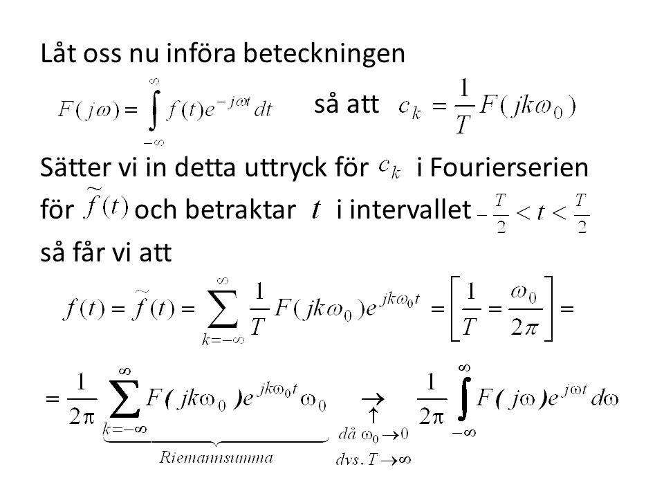 så där kallas för Fouriertransformen av Fouriertransformen existerar om t.ex.