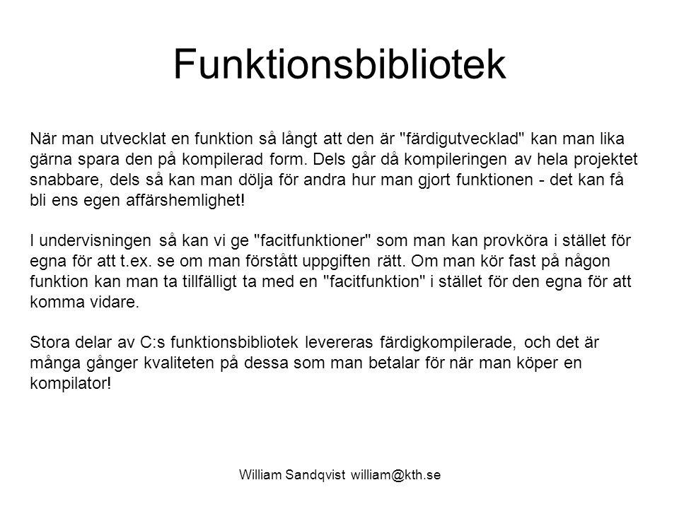 William Sandqvist william@kth.se Testa funktionsblioteket Glöm inte att filen liblab1.a måste tas med vid länkningen.