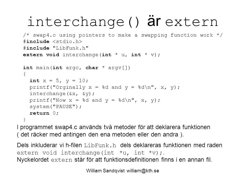 William Sandqvist william@kth.se Library filen LibFunk.a Skapa ett nytt projekt med Dev-C++.