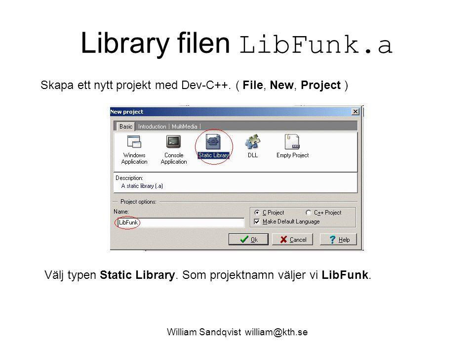William Sandqvist william@kth.se Skapa Funktionsbibliotek Här skulle vi nu ha möjlighet att lägga till fler funktioner, antingen som egna filer i projektet eller inuti filen interchange.c ( som i så fall borde få ett annat namn ).