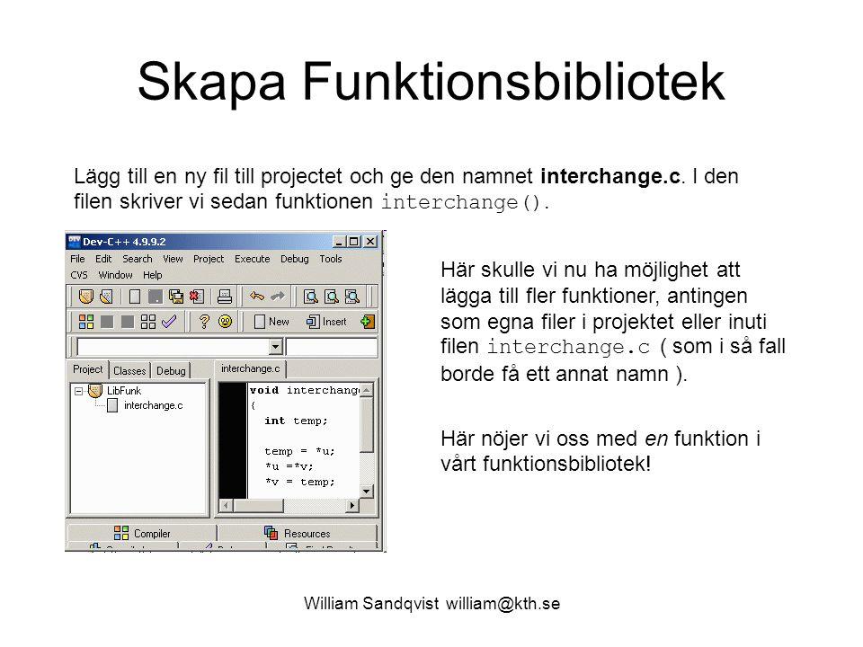 William Sandqvist william@kth.se Skapa Funktionsbibliotek Kompilera projektet.