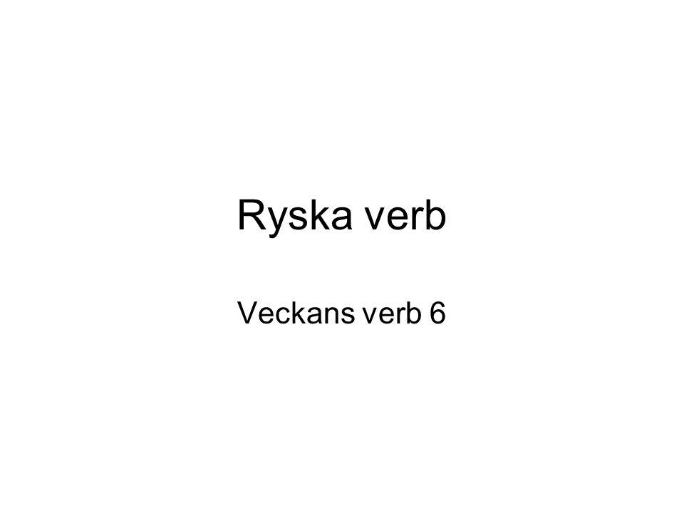 Ryska verb Veckans verb 6