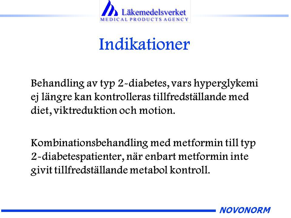 NOVONORM Behandling av typ 2-diabetes, vars hyperglykemi ej längre kan kontrolleras tillfredställande med diet, viktreduktion och motion. Kombinations