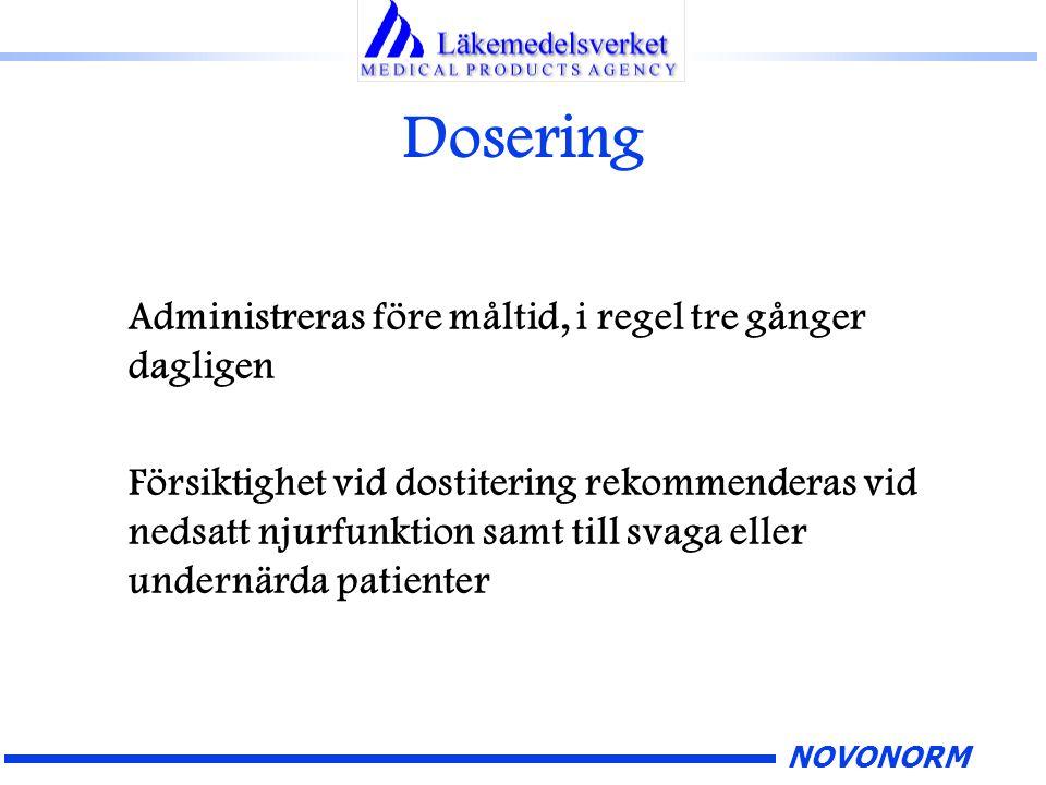 NOVONORM Dosering Administreras före måltid, i regel tre gånger dagligen Försiktighet vid dostitering rekommenderas vid nedsatt njurfunktion samt till