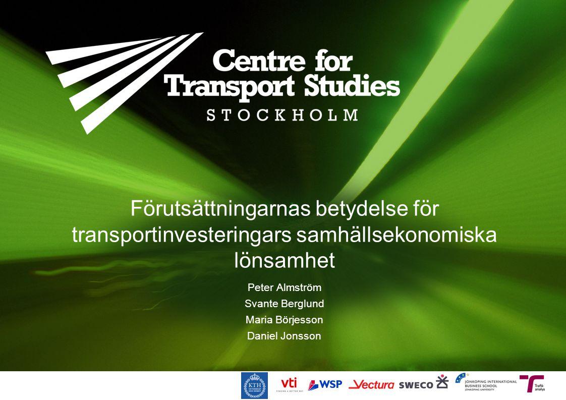 Förutsättningarnas betydelse för transportinvesteringars samhällsekonomiska lönsamhet Peter Almström Svante Berglund Maria Börjesson Daniel Jonsson