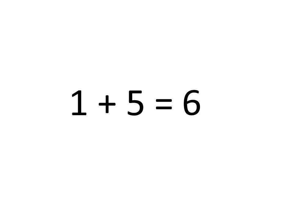 1 + 5 = 6