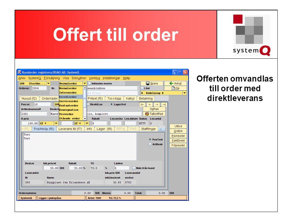 Offert till order Offerten omvandlas till order med direktleverans