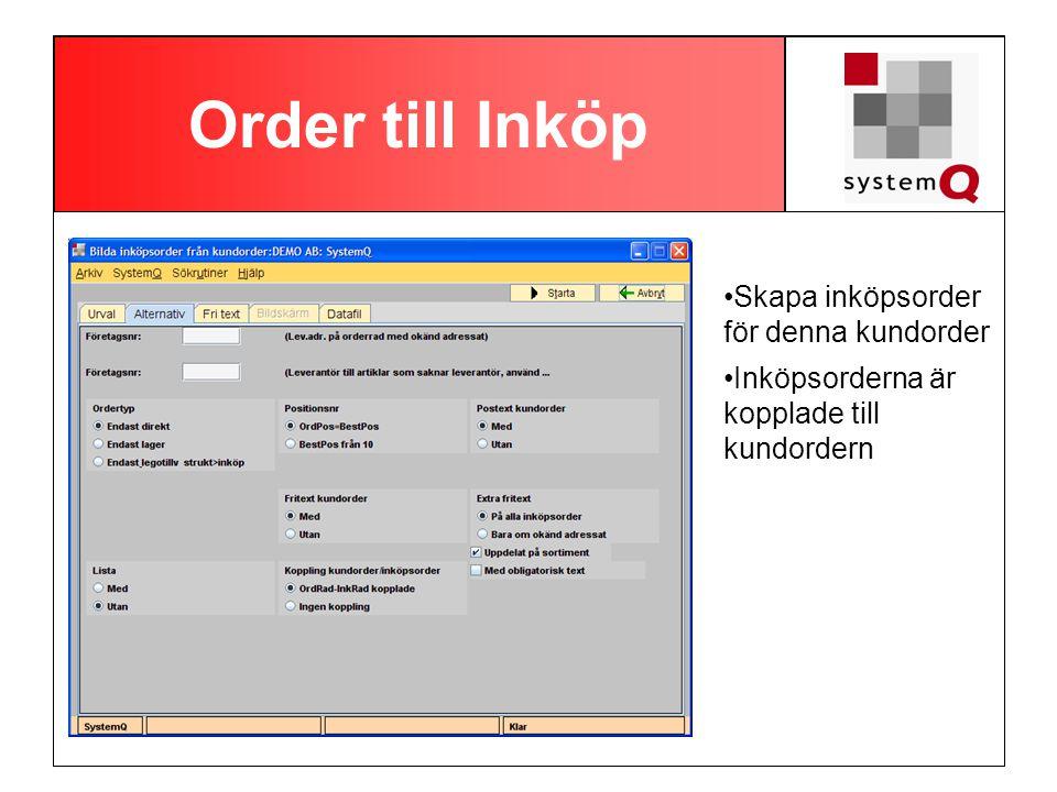 Order till Inköp Skapa inköpsorder för denna kundorder Inköpsorderna är kopplade till kundordern