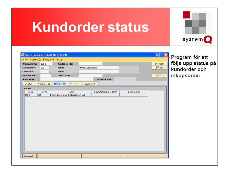 Kundorder status Program för att följa upp status på kundorder och inköpsorder