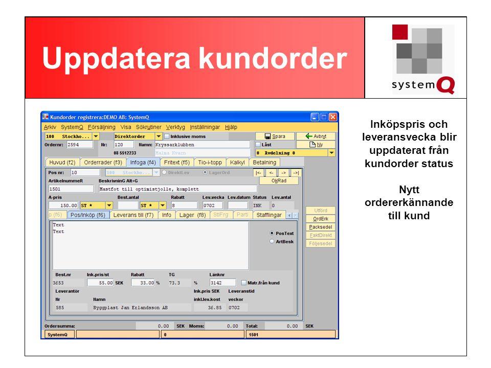 Uppdatera kundorder Inköpspris och leveransvecka blir uppdaterat från kundorder status Nytt ordererkännande till kund