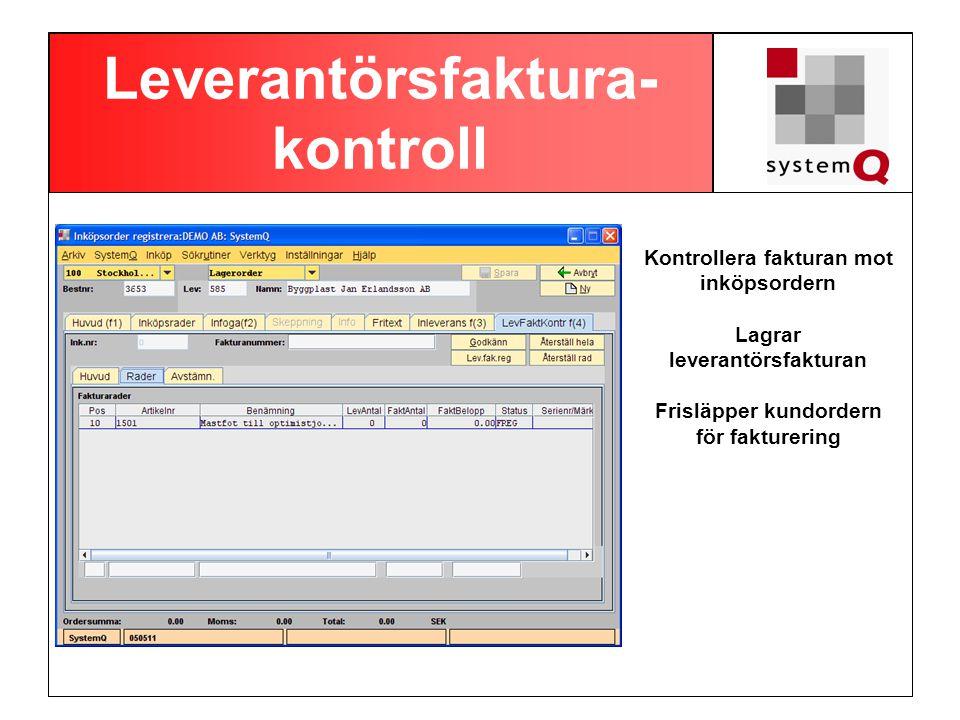 Leverantörsfaktura- kontroll Kontrollera fakturan mot inköpsordern Lagrar leverantörsfakturan Frisläpper kundordern för fakturering