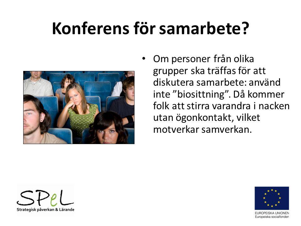 Om personer från olika grupper ska träffas för att diskutera samarbete: använd inte biosittning .