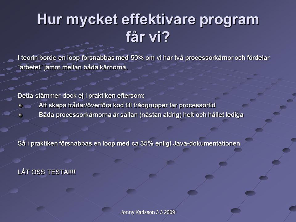 Jonny Karlsson 3.3.2009 Hur mycket effektivare program får vi.