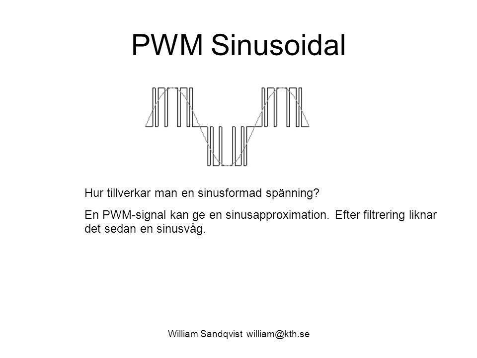 William Sandqvist william@kth.se PWM Sinusoidal Hur tillverkar man en sinusformad spänning? En PWM-signal kan ge en sinusapproximation. Efter filtreri