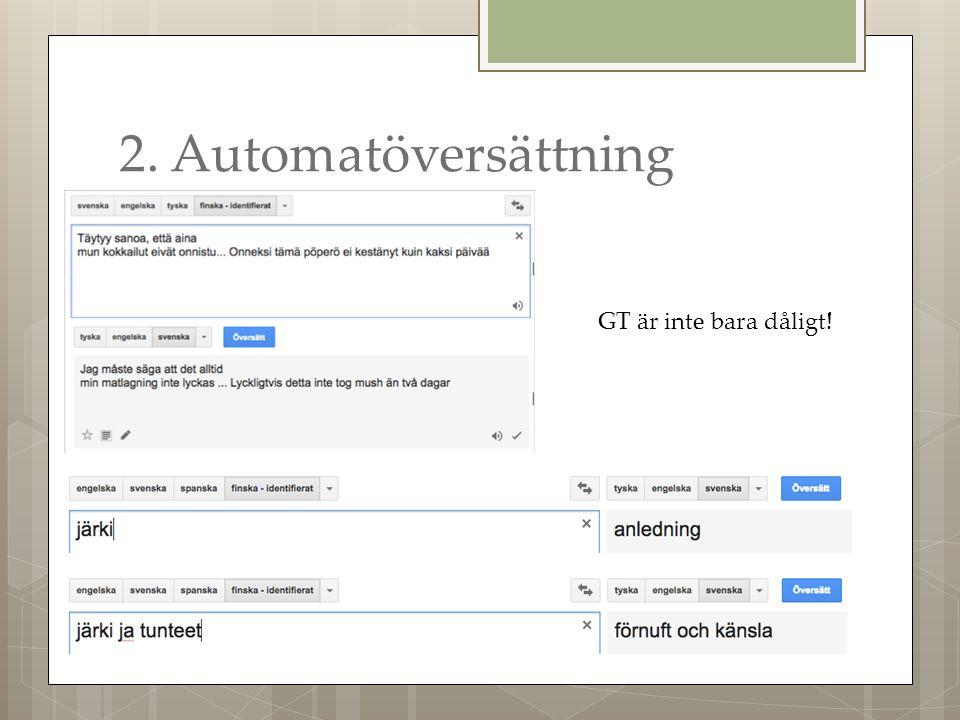2. Automatöversättning GT är inte bara dåligt!
