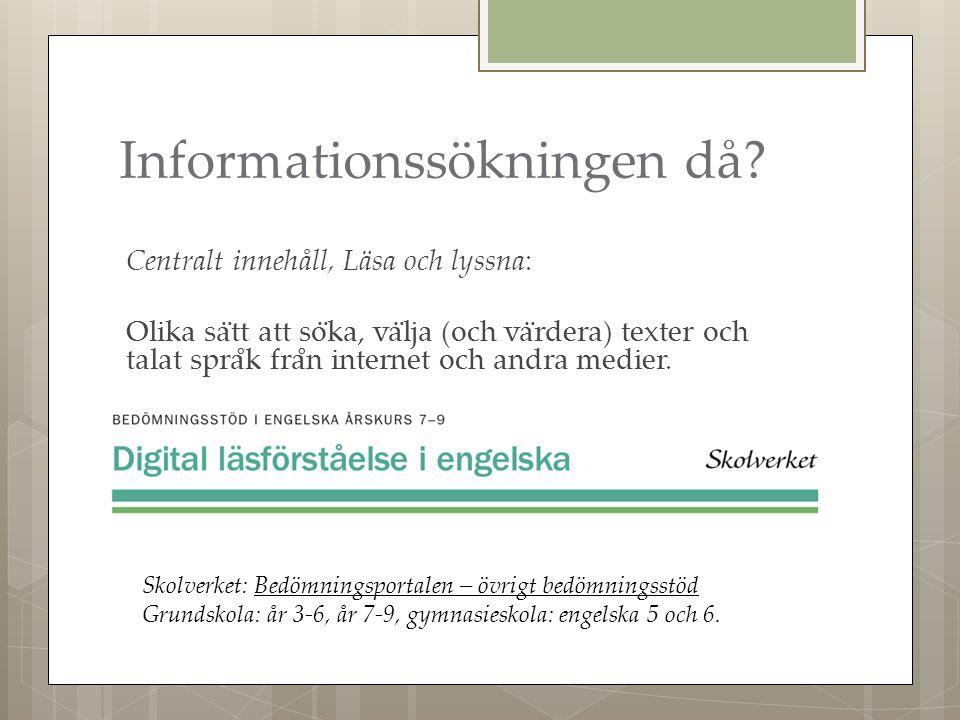 Informationssökningen då.