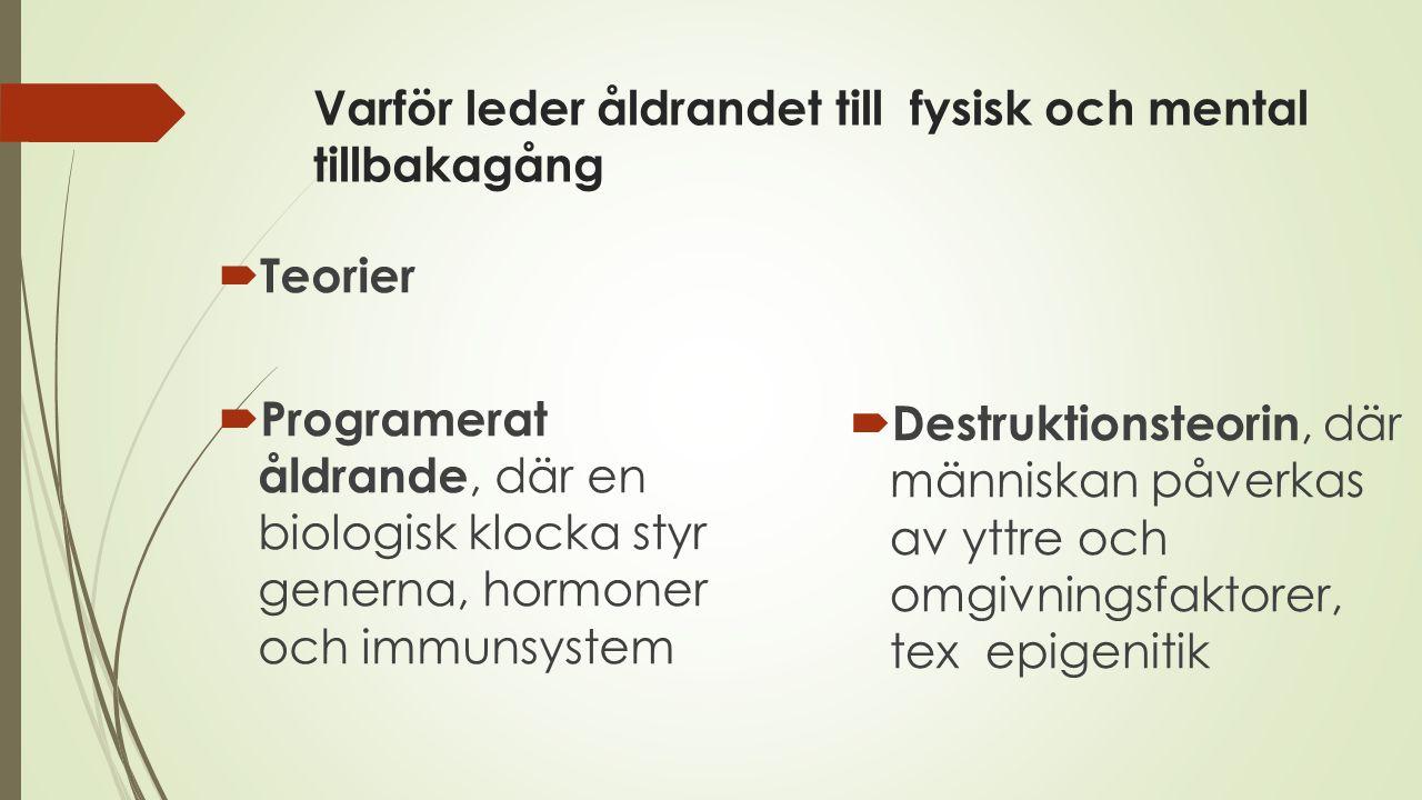 Mätmetoder av bräcklighet  Linda Fried/John Hopkins Frailty Criteria  Fem dimensioner  Viktförlust  Uttröttad  Svaghet  Långsamhet  Låg aktivitetsnivå