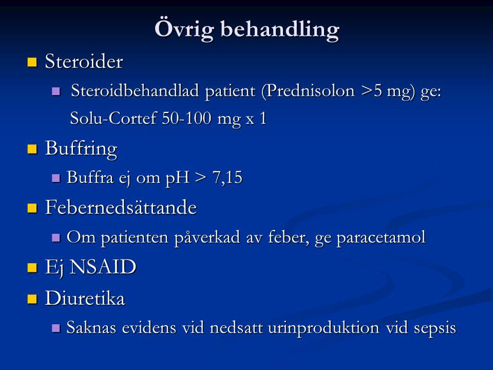 Övrig behandling Steroider Steroider Steroidbehandlad patient (Prednisolon >5 mg) ge: Steroidbehandlad patient (Prednisolon >5 mg) ge: Solu-Cortef 50-