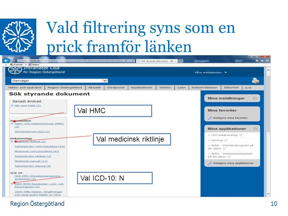 Region Östergötland 10 Vald filtrering syns som en prick framför länken Val HMC Val medicinsk riktlinje Val ICD-10: N