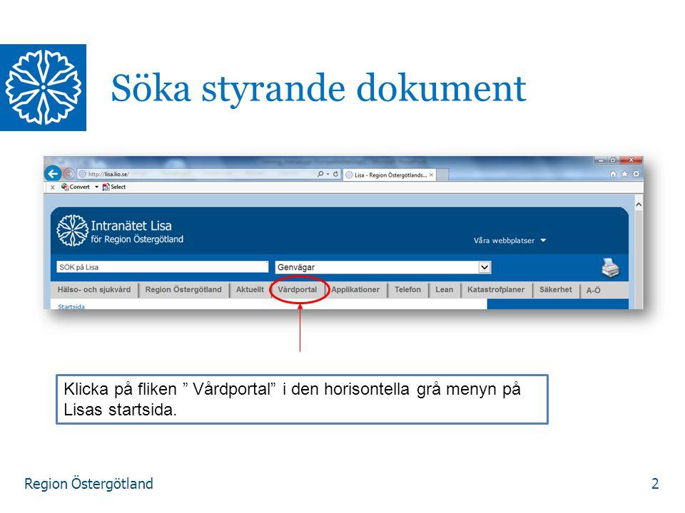 2 Söka styrande dokument Klicka på fliken Vårdportal i den horisontella grå menyn på Lisas startsida.