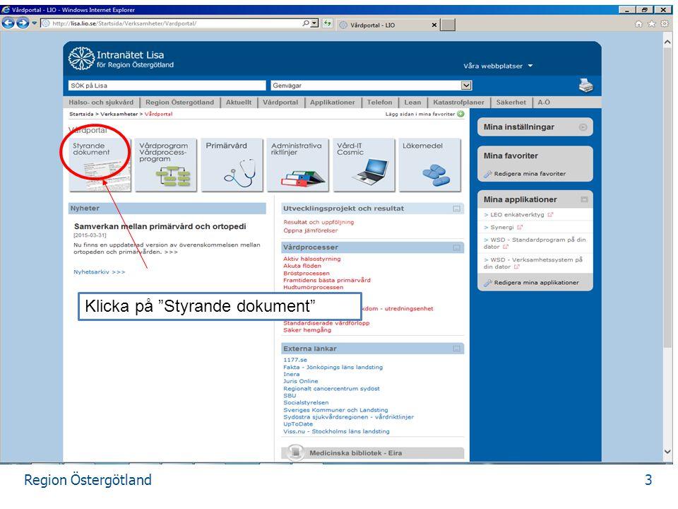 Region Östergötland 4 Välj sökning Dokumentnamn A-Ö, som tidigare Fritextsökning, ny funktion