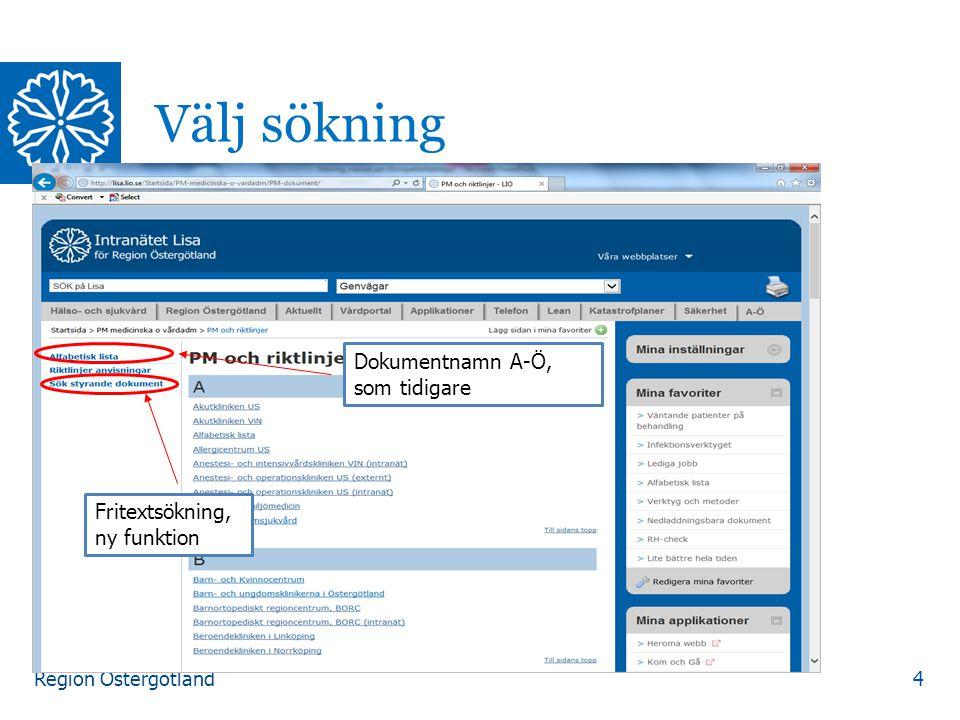 Region Östergötland 5 Ny sökfunktion Klicka på sök styrande dokument