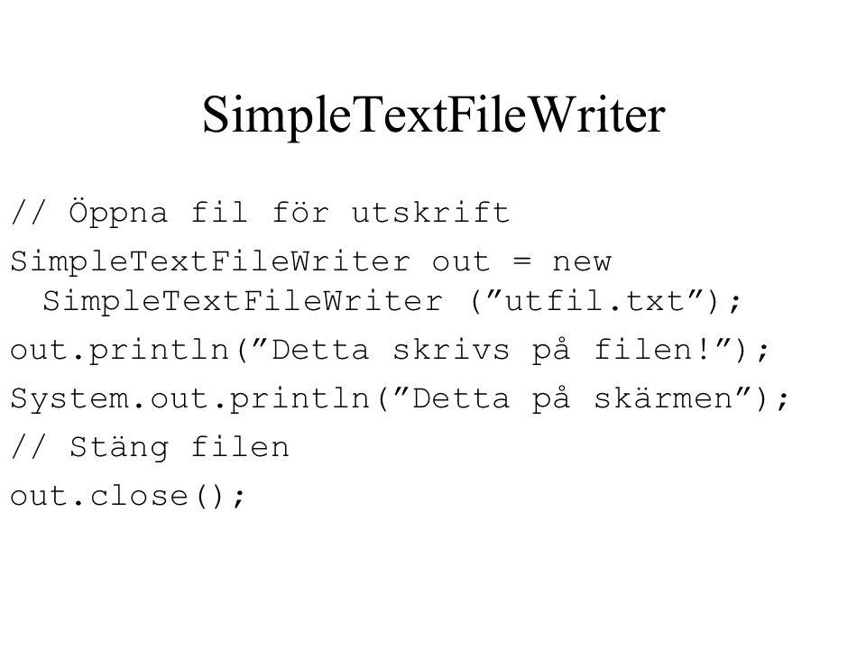 Exempel Programmet BortMedSvenskaTecken.java läser rader från en fil, byter ut alla å, ä och ö mot o, e och u och skriver ut resultatet på en annan fil.