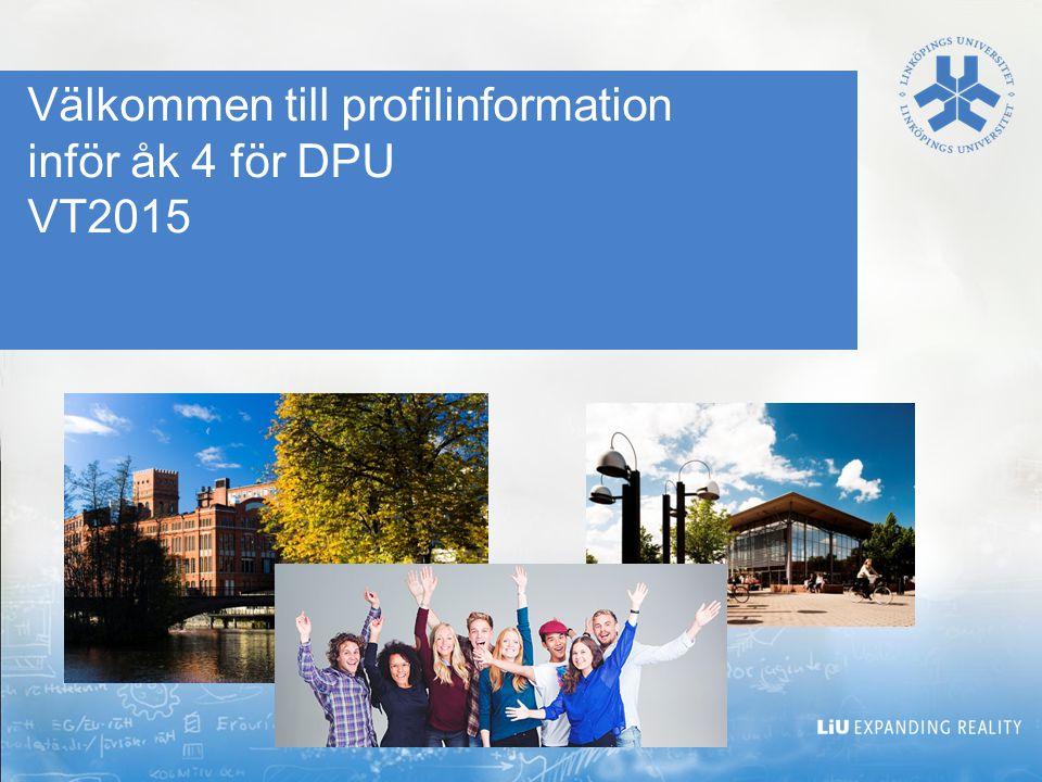 Välkommen till profilinformation inför åk 4 för DPU VT2015